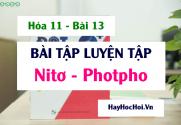 Bài tập luyện tập Nitơ, hợp chất Amoniac, muối Amoni, Photpho và hợp chất của photpho - Hóa 11 bài 13